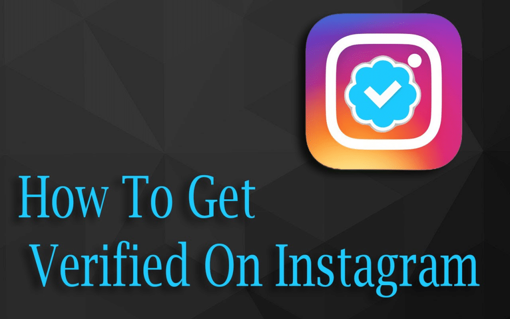 How To Get Verified On Instagram 1024x640 - How to Get Verified Instagram Account?