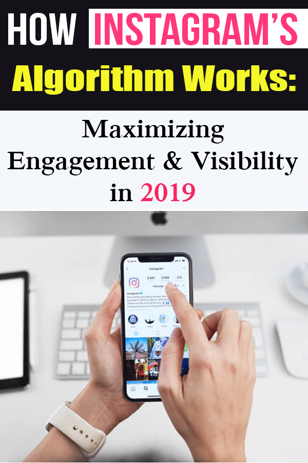 Instagram's Algorithm Works 2019